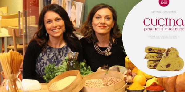 Cucina perché ti vuoi bene, libro dedicato alla nutrizione oncologia, guida scientifica